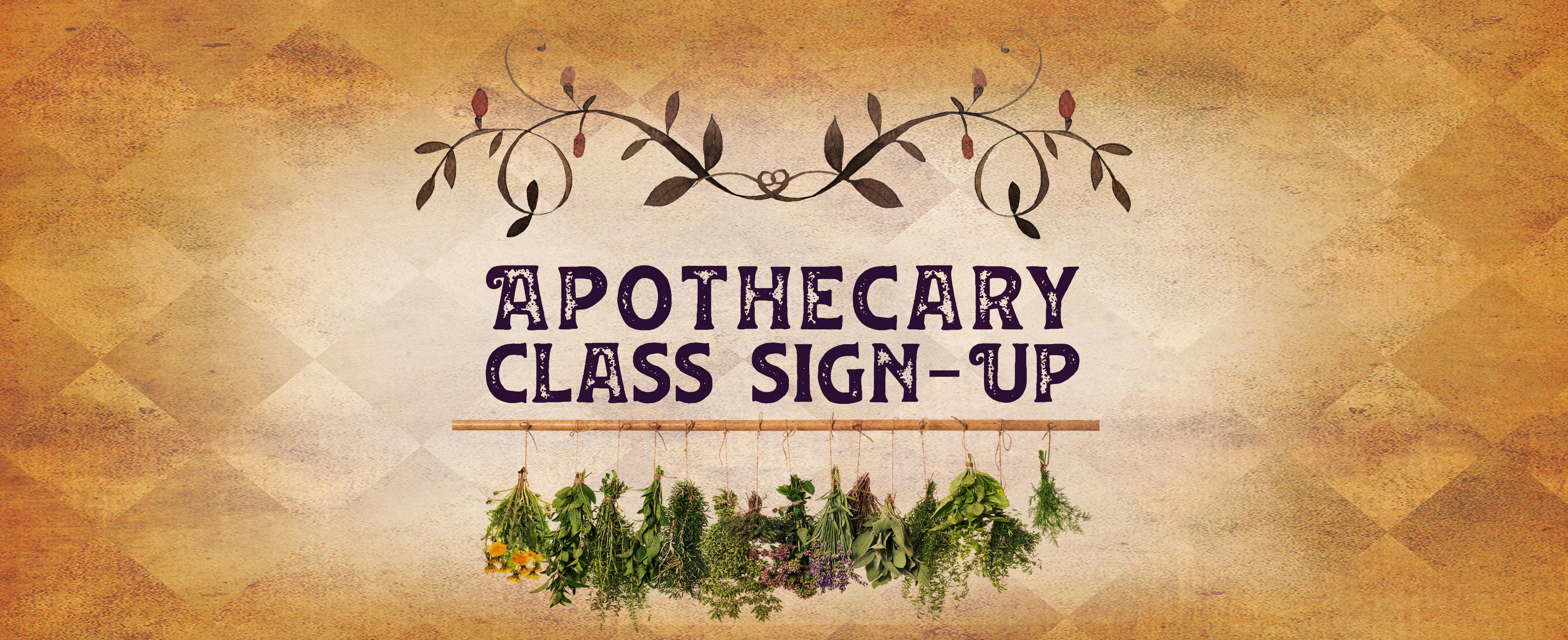 Apothecary Class Sign Up